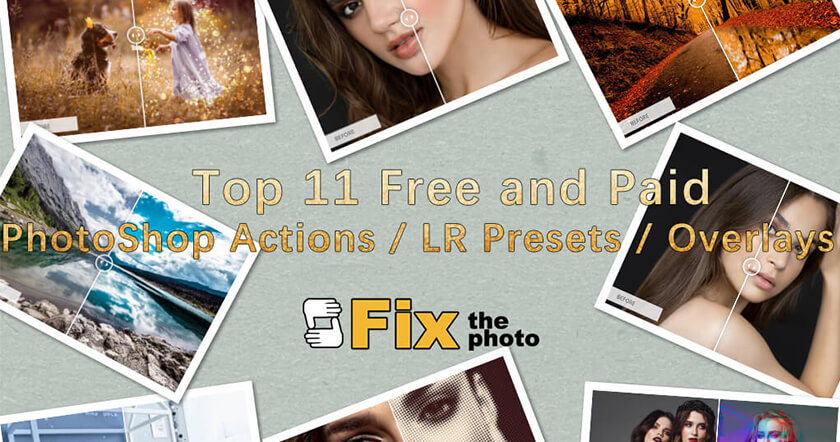 Top 11 free and paid photoshop actions, LR presets, and overlays